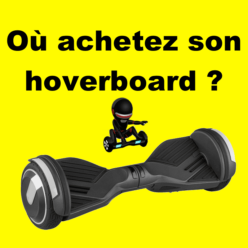 o acheter un hoverboard quel boutique choisir au meilleur prix. Black Bedroom Furniture Sets. Home Design Ideas