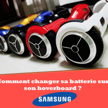 Batterie Hoverboard Comment changer sa batterie de Hoverboard Comment changer sa batterie sur son hoverboard ?