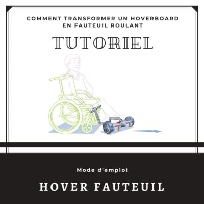 HOVER FAUTEUIL comment transformer un hoverboard en fauteuil